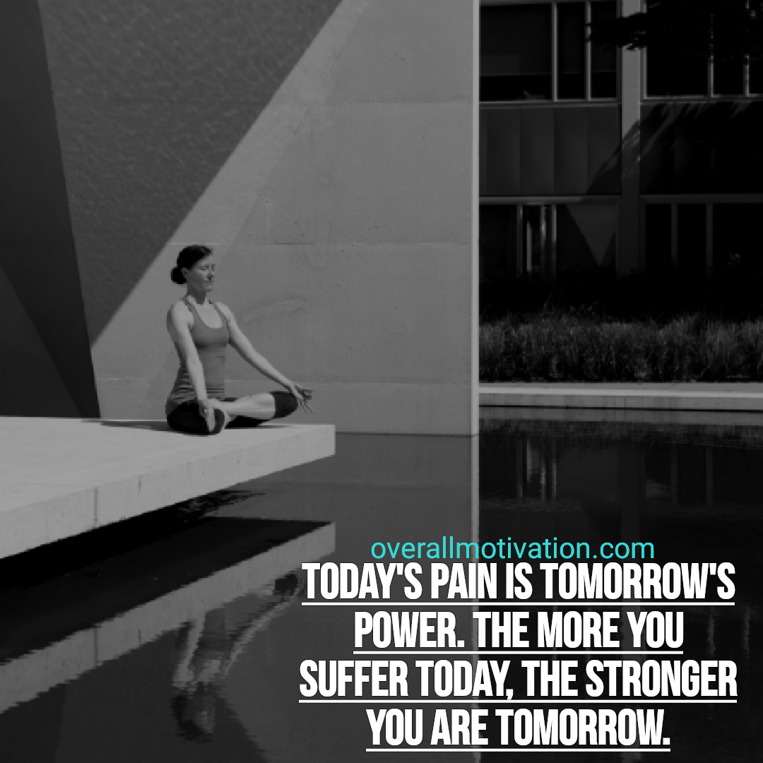 powerful quotes overallmotivation todays pain