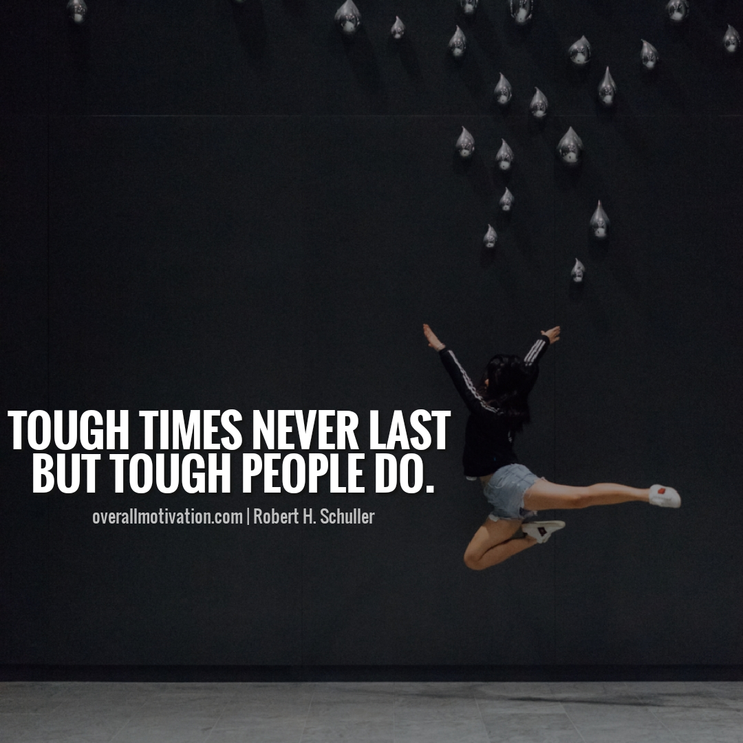 tough times being strong quotes