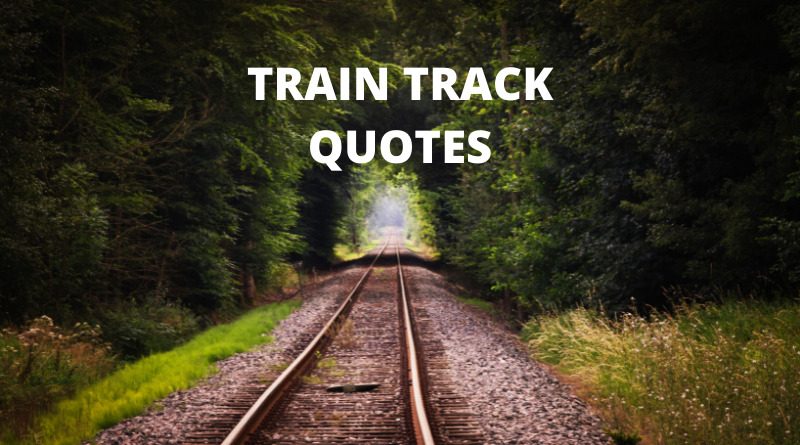train track quotes featured