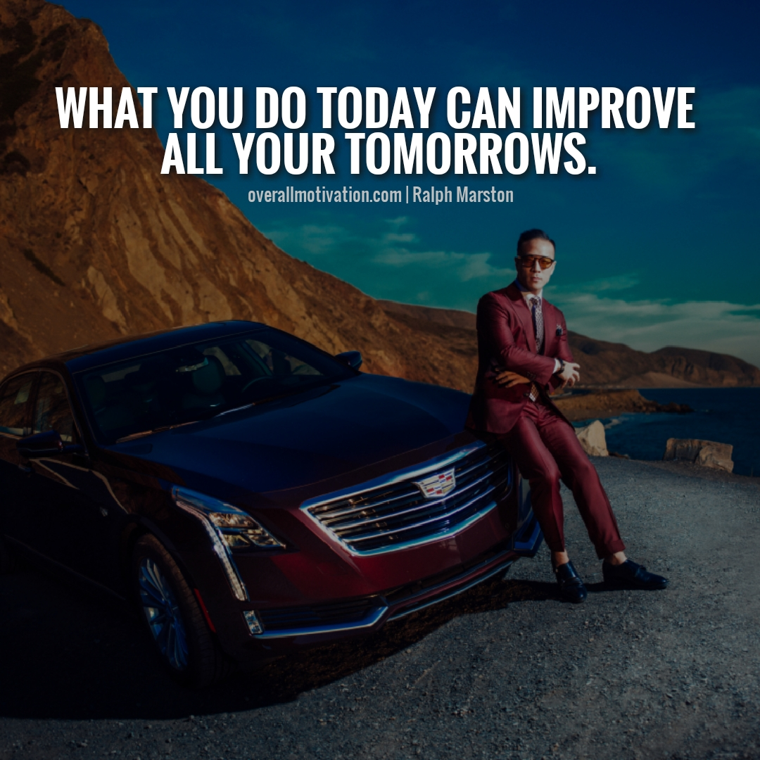 what you today Entrepreneur Quotes matters a lot