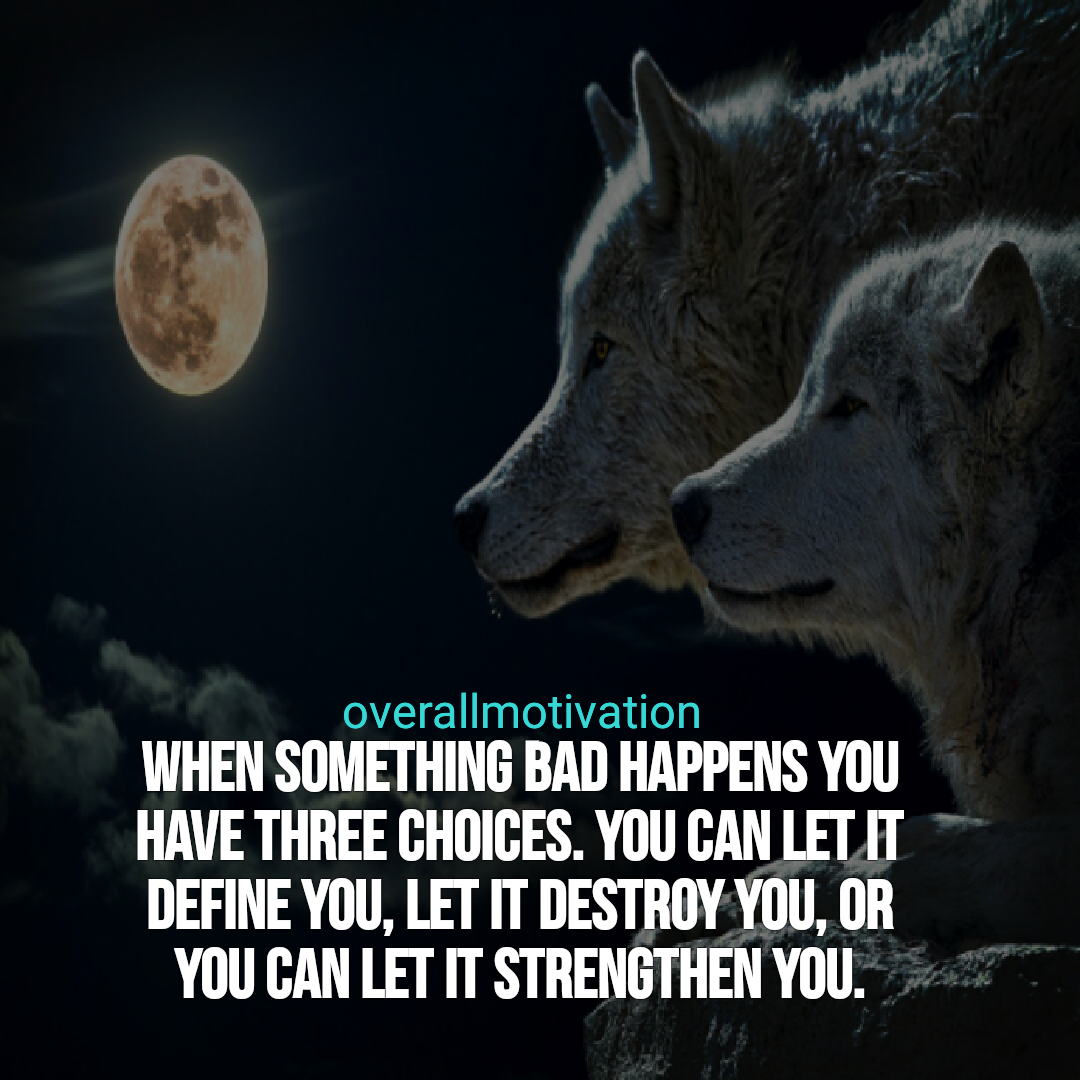 Being-Tough-Quotes-when-something-bad-happens-you-have-three-choices-om