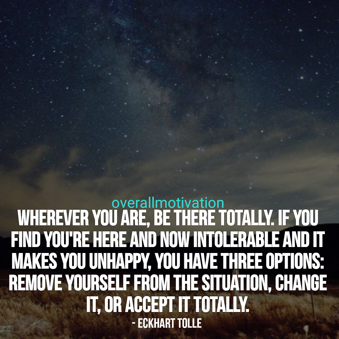mindfulness quotes overallmotivation Wherever you are be there totally
