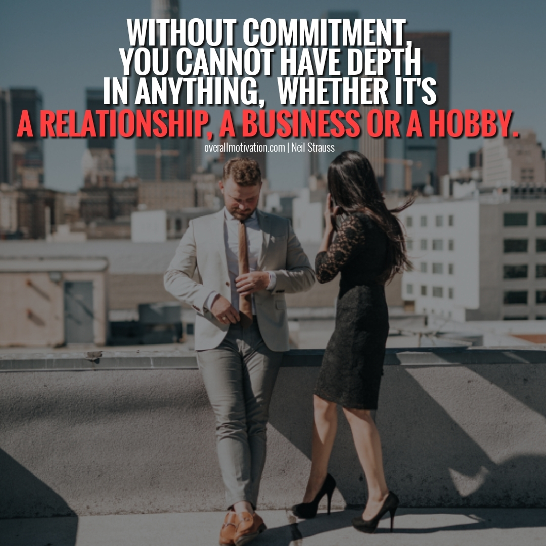 without commitment you cannot