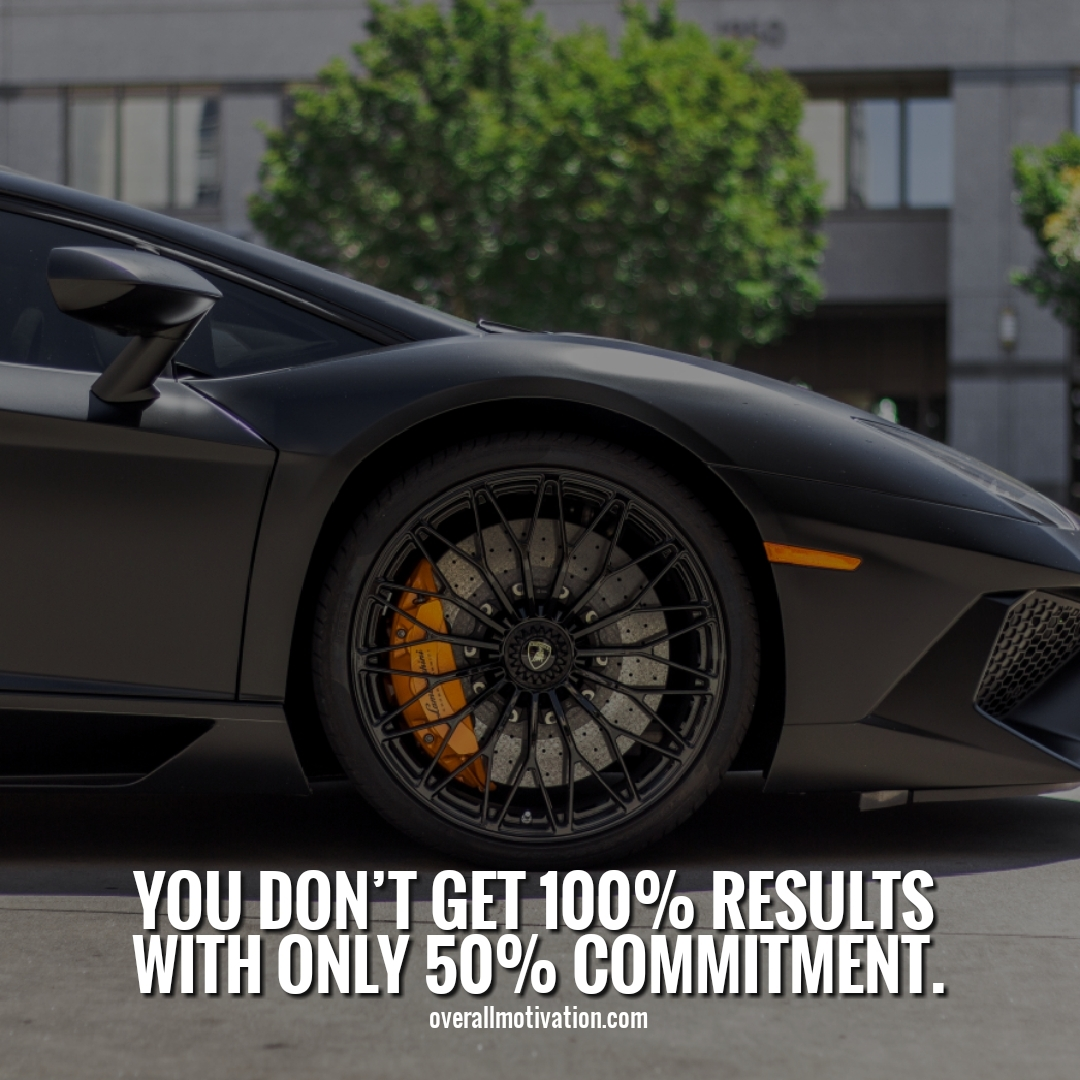you dont get results Quotes on Commitment to Excellence