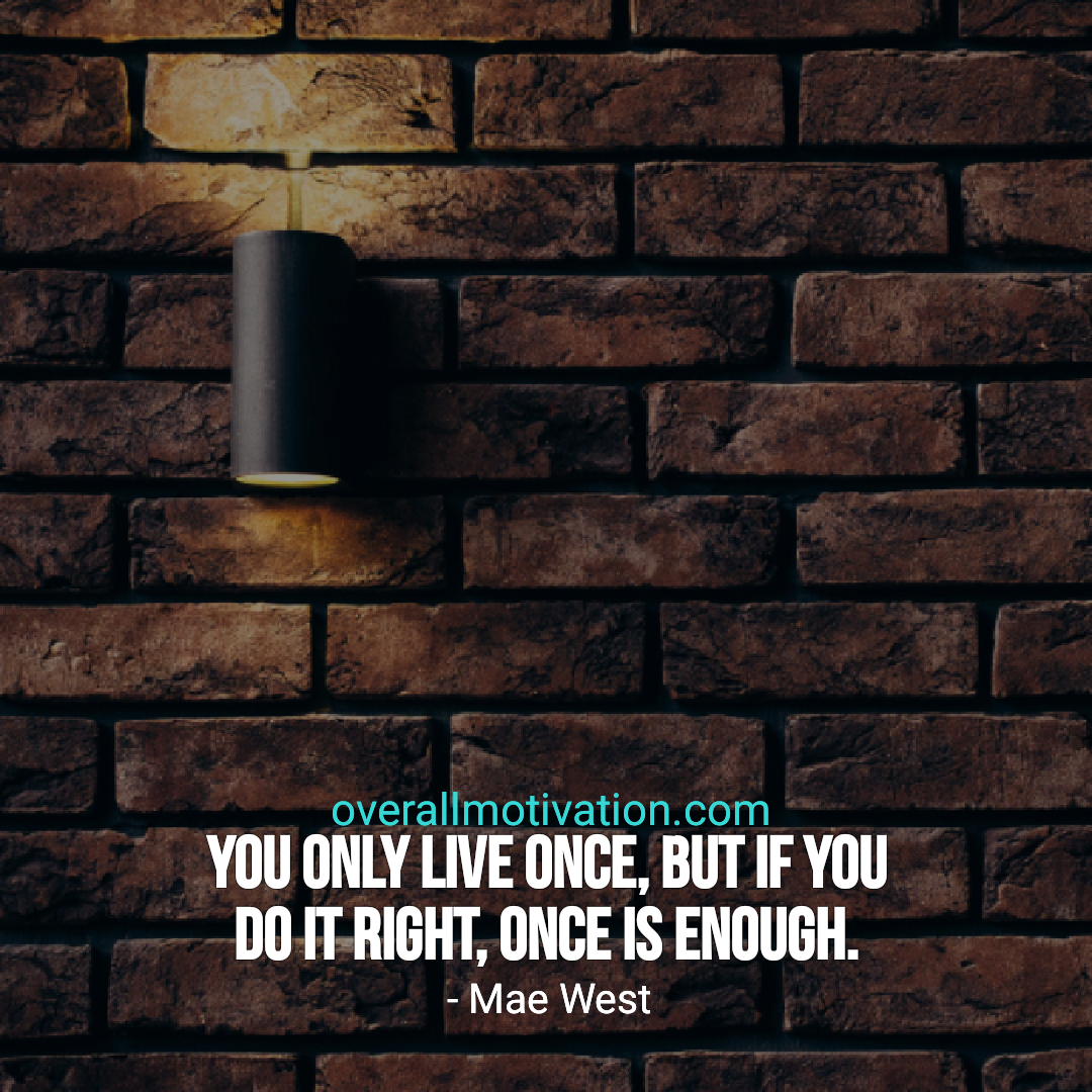 quotes by famous personalities you only live once